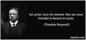Seize the moment Teddy